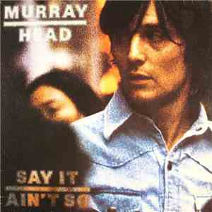 Murray Head - Say It Ain't So download