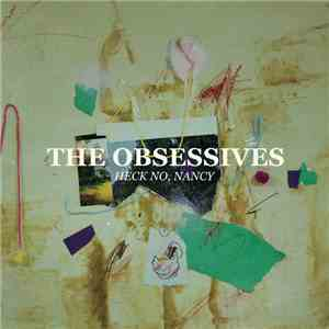 The Obsessives - Heck No, Nancy download