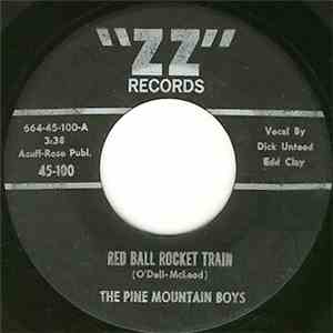 The Pine Mountain Boys  - Red Ball Rocket Train / Outcast download